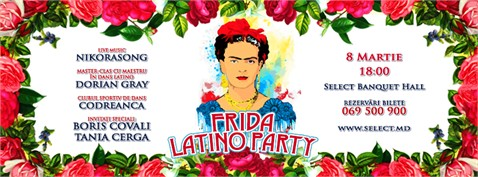 "Restaurantul ""Select"" — pe 8 Martie, vino la ""Frida Latino Party"""