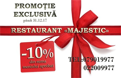 "Promotie exclusiva de la restaurantul ""Majestic"""